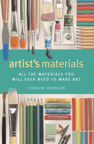 Read Online Artist's Materials: All the Materials You Will Ever Need to Make Art PDF