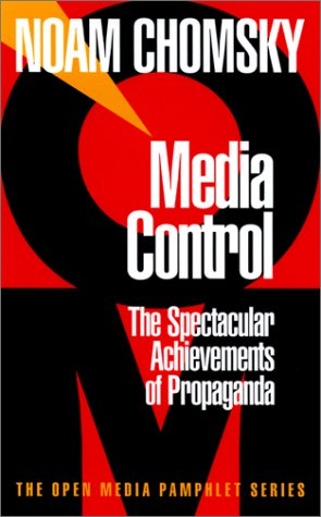 Media Control: The Spectacular Achievements of Propaganda (Open Media Pamphlet) (Media Control The Spectacular Achievements Of Propaganda)