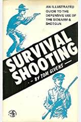 Survival Shooting: An Illustrated Guide to the Defensive Use of the Sidearm & Shotgun Paperback