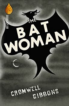The Bat Woman by Cromwell Gibbons science fiction and fantasy book and audiobook reviews