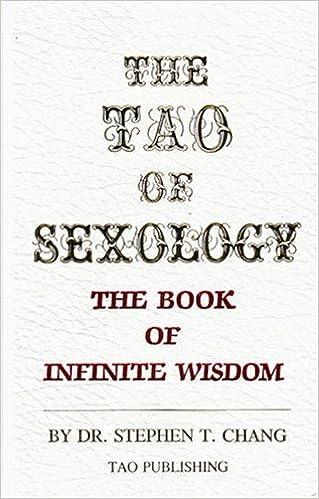The Tao of Sexology: The Book of Infinite Wisdom: Stephen