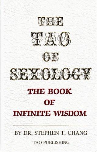 B.O.O.K The Tao of Sexology: The Book of Infinite Wisdom<br />[R.A.R]