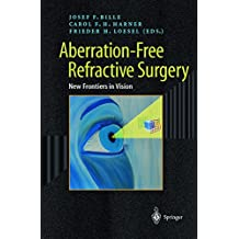 Aberration-Free Refractive Surgery: New Frontiers in Vision (Advanced Texts in Physics)