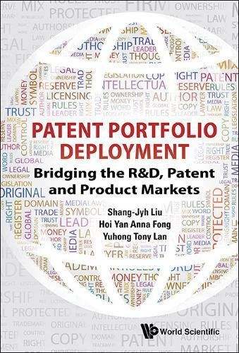 PATENT PORTFOLIO DEPLOYMENT: BRIDGING THE R&D, PATENT AND PRODUCT MARKETS