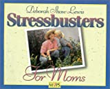 Stress-Busters for Moms, Deborah S. Lewis and Charmaine C. Yoest, 0310205662