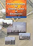 Privatization of Urban Land in Shanghai, Li Ling Hin, 962209421X