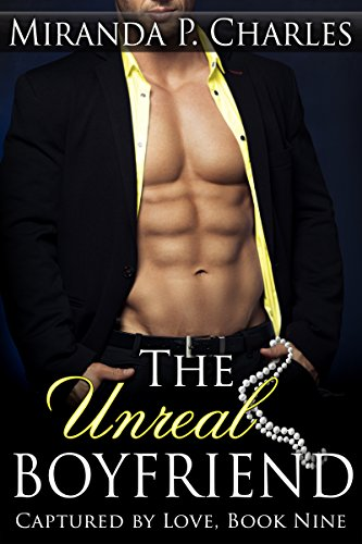 The Unreal Boyfriend (Captured by Love Book 9)
