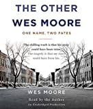 img - for The Other Wes Moore: One Name, Two Fates   [OTHER WES MOORE 5D] [Compact Disc] book / textbook / text book