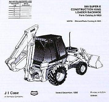 Case Backhoe Parts >> Amazon Com Case 580e 580se 580 Super E Loader Backhoe Parts