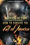 Weathering The Storm: Disaster Preparedness How To Survive The Fall Of America: How To Survive The Fall Of America