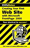 Creating Your First Web Site with Microsoft FrontPage 2000, Cliffs Notes Staff, 076458622X