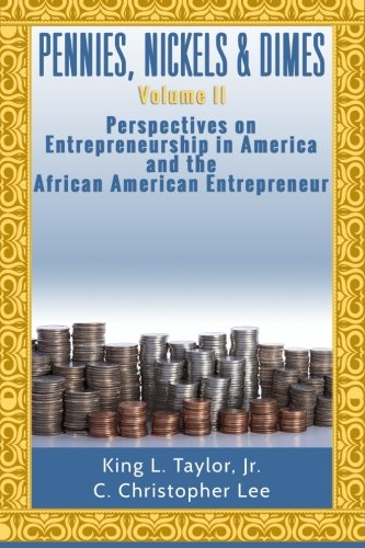 Pennies, Nickels, & Dimes II: :Perspectives on Entrepreneurship in America and th (Volume 2)
