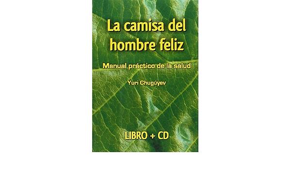La Camisa Del Hombre Feliz (+ CD): Amazon.es: Yuri Chuguyev ...