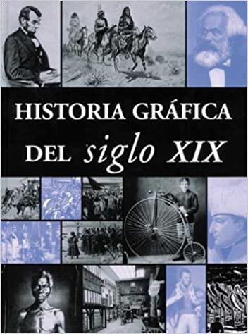 Historia Grafica Del Siglo Xix: Amazon.es: Autores varios: Libros