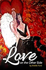 Love On The Other Side: Heavenly Help for Love and Life Paperback