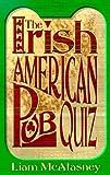 The Irish American Pub Quiz, L. McAtasney, 0740703390