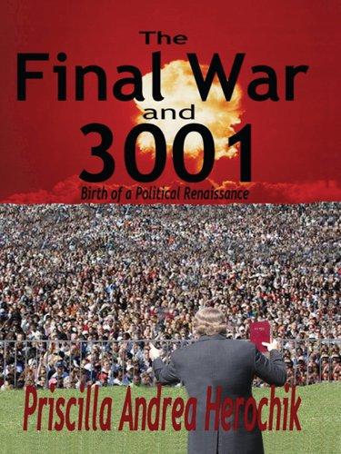The Final War and 3001: Birth of a Political Renaissance.