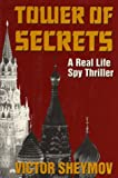 Tower of Secrets, Victor Sheymov, 1557507643