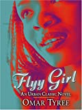 Flyy Girl, Omar R. Tyree, 0786284919