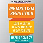 Metabolism Revolution: Lose 14 Pounds in 14 Days and Keep It off for Life | Haylie Pomroy