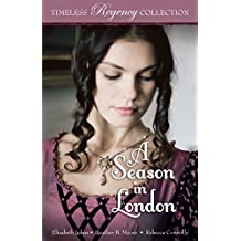A Season in London (Timeless Regency Collection Book 6)