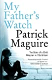 """My Father's Watch The Story of a Child Prisoner in 70's Britain"" av Carlo Gébler"