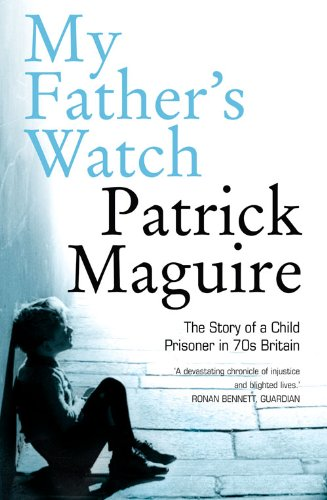 """""""My Father's Watch - The Story of a Child Prisoner in 70's Britain"""" av Carlo Gébler"""