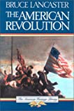 The American Revolution, Bruce Lancaster, 0828102813