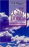 The Glad Tidings, E. J. Waggoner, 1572581085