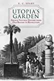 img - for Utopia's Garden: French Natural History from Old Regime to Revolution book / textbook / text book