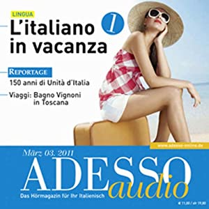 ADESSO Audio - L'italiano in vacanza. 3/2011 Hörbuch