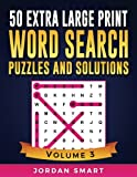 Kyпить 50 Extra Large Print Word Search Puzzles and Solutions: Giant Themed Circle a Word Searches for Active Brains with Everything Jumbo Sized (Big Font Find a Word for Adults and Seniors) (Volume 3) на Amazon.com