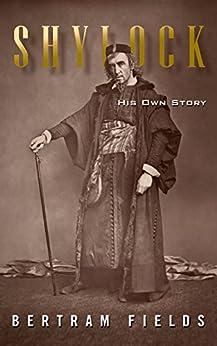 Shylock: His Own Story by [Fields, Bertram]