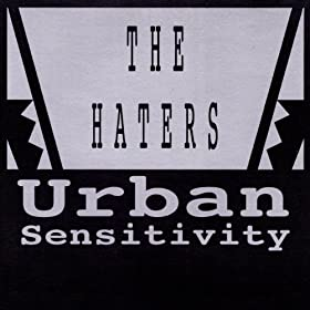 Haters Urban Sensitivity