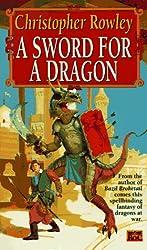 A Sword for a Dragon (Bazil Broketail)