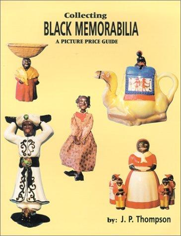 Collecting Black Memorabilia - Memorabilia Black