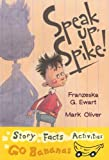 Speak up, Spike, Franzeska G. Ewart, 0778727440