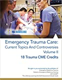 img - for Emergency Trauma Care: Current Topics And Controversies Volume II book / textbook / text book