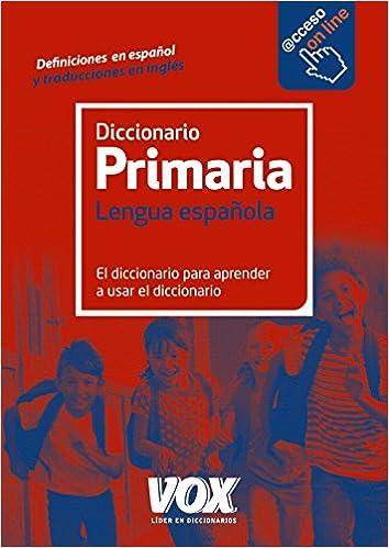 Diccionario De Primaria Vox - Lengua Española - Diccionarios Escolares - 9788499742106: Amazon.es: Larousse Editorial, Sílvia Ortega Ruiz, Bertomeu Seguí ...