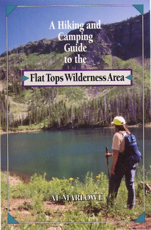 A Hiking And Camping Guide To The Flat Tops Wilderness (Flat Tops Wilderness)