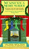 Front cover for the book We Wish You a Merry Murder by Valerie Wolzien