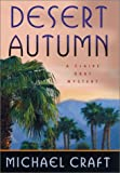 Front cover for the book Desert Autumn by Michael Craft