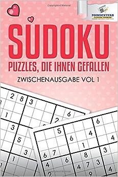 Book Sudoku Puzzles, die Ihnen Gefallen: Zwischenausgabe Vol 1