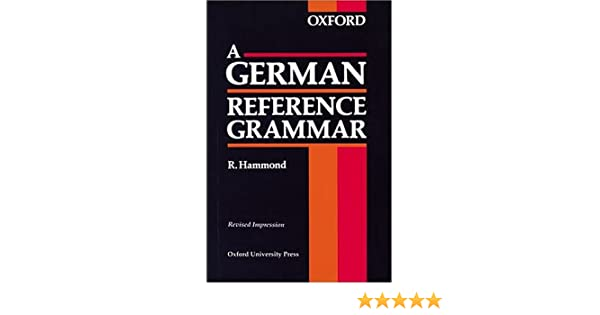 A German Reference Grammar,Robin T Hammond