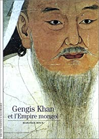 Gengis Khan et l'Empire mongol par Jean-Paul Roux