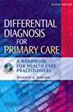 Differential Diagnosis for Primary Care: A handbook for healthcare practioners