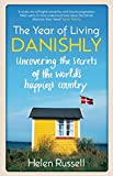 """A Year of Living Danishly My Twelve Months Unearthing the Secrets of the World's Happiest Country"" av Helen Russell"