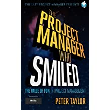 The project manager who smiled: The value of fun in project management