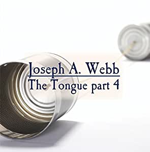 The Tongue part 4