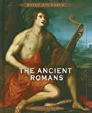 The Ancient Romans, Virginia Schomp, 0761430946